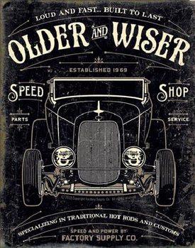 Metal sign OLDER & WISER - 30's Rod