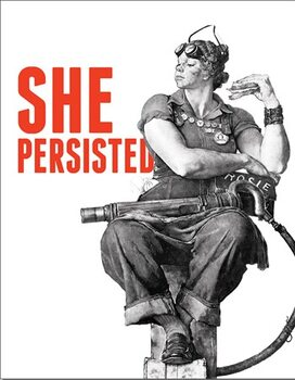 Metal sign Rosie - She Persisted