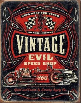 Metal sign VINTAGE EVIL - Hell Bent Rods