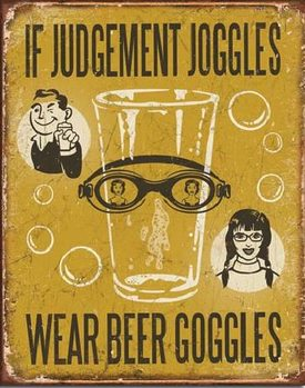BEER - If Judgement Joggles Metal Sign