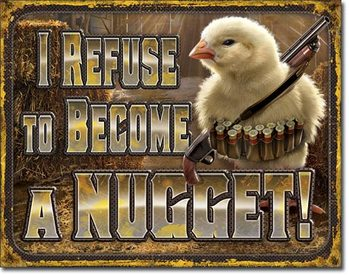 Chicken Nugget Refusal Metal Sign
