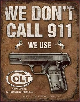 Metal sign COLT - We Don't Call 911