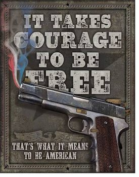 Courage To Be Free Metal Sign
