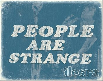 DOORS - People are Strange Metal Sign