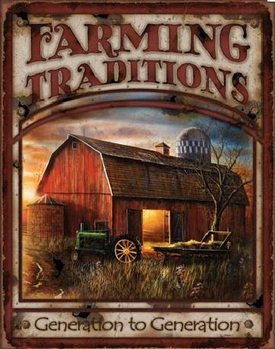 FARMING TRADITIONS Metal Sign
