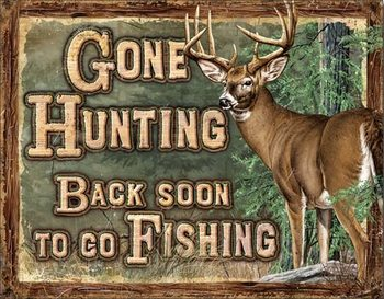 Metal sign Gone Hunting
