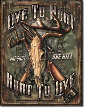 Hunt To Live Metal Sign