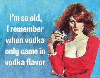 I'm So Old - Vodka Metal Sign