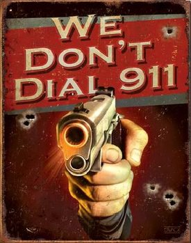 JQ - We Don't Dial 911 Metal Sign