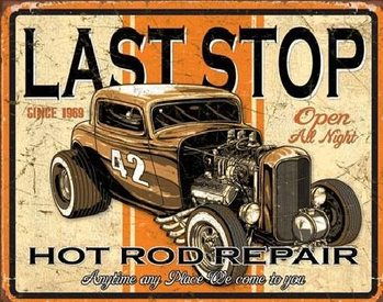 LAST STOP RODS Metal Sign