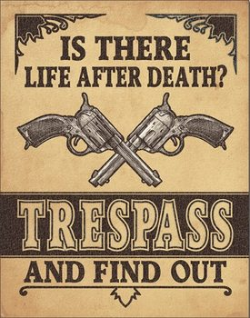 Life After Death? Metal Sign