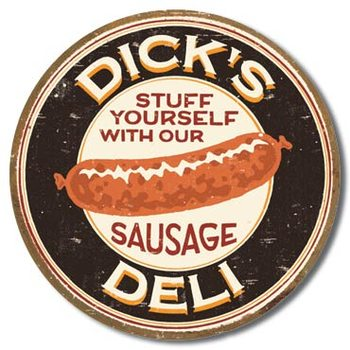 MOORE - DICK'S SAUSAGE - Stuff Yourself With Our Sausage Metal Sign