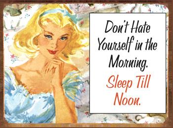 SLEEP TILL NOON Metal Sign