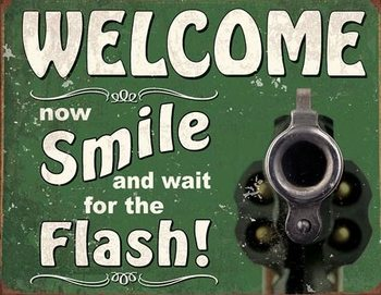 Metal sign Smile for the Flash