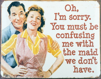 SORRY MAID Metal Sign