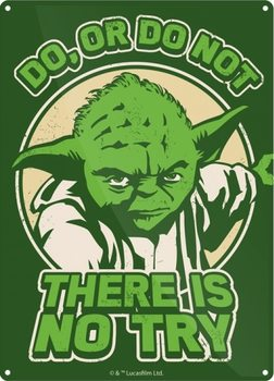 Star Wars - Yoda Try Metal Sign