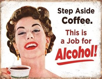 Step Aside Coffeee Metal Sign