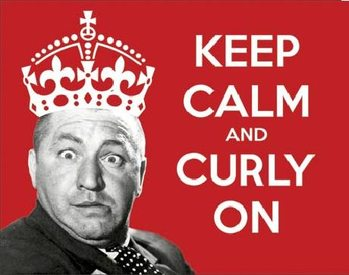 STOOGES - KEEP CALM - Curly On Metal Sign