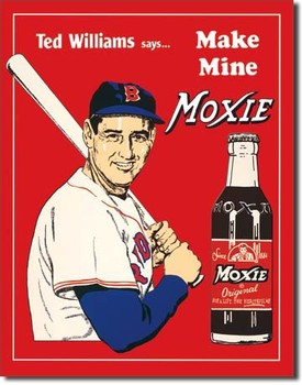 TEDS MOXIE Metal Sign