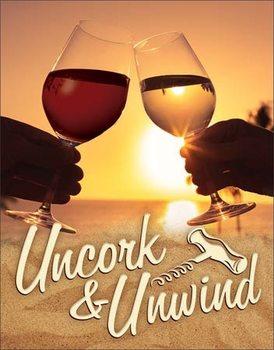 Uncork & Unwind Metal Sign