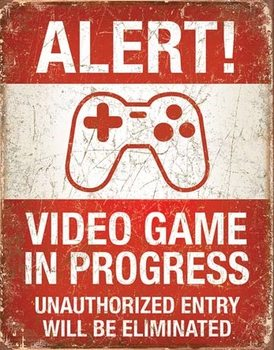 Video Game in Progress Metal Sign