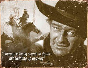 Metallikyltti John Wayne - Courage