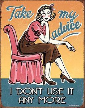 Metallikyltti Take My Advice