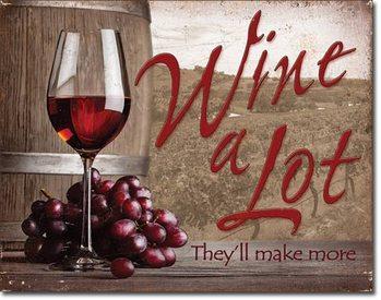 Metallikyltti Wine A Lot