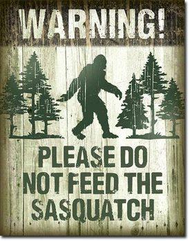 Metalllilaatta Sasquatch - Dont Feed