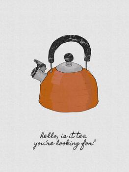 Murais de parede Hello Is It Tea