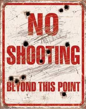 NO SHOOTING Plaque métal décorée