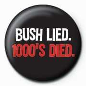 Pins BUSH LIED - 1000'S DIED