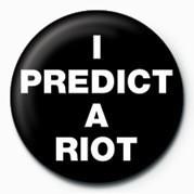 Pins I Predict a Riot