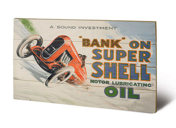 Pintura em madeira Shell - Bank on Shell - Racing Car, 1924