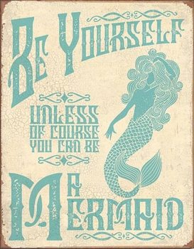 Placa de metal  Be A Mermaid