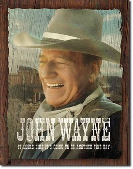 Placa de metal  John Wayne - Fine Day