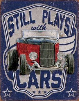 Placa de metal  Still Plays With Cars