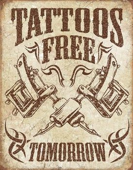Placa de metal Tattoos Free Tomorrow