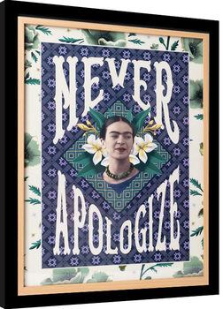 Frida Kahlo - Never Apologize Framed poster