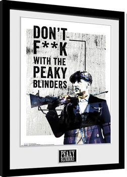 Peaky Blinders - Don't F**k With Framed poster