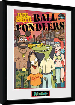 Rick and Morty - Ball Fondlers Framed poster