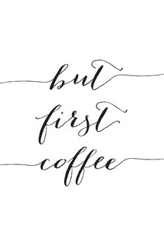 Illustration But first cofee in black script
