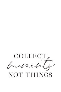 Illustration Collect moments not things quote art