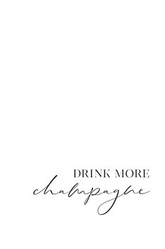 Illustration Drink more champagne scandinavian quote