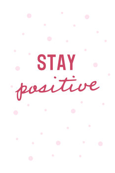 Illustration Stay positive