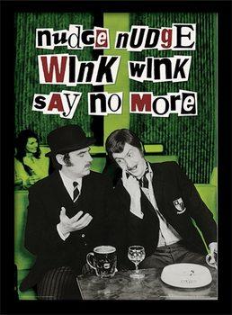 MONTY PYTHON - nudge nudge wink wink Poster encadré en verre