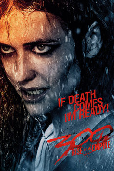 300: RISE OF AN EMPIRE - If Death Comes Poster
