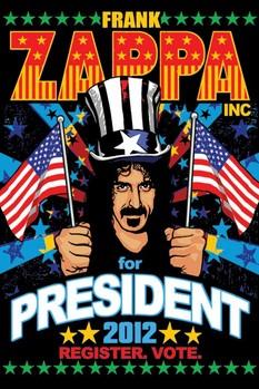 FRANK ZAPPA - for president Poster