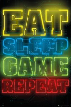 Gaming - Eat Sleep Game Repeat Poster