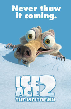 Ice Age 2: The Meltdown - Scrat Never thaw it coming! Poster